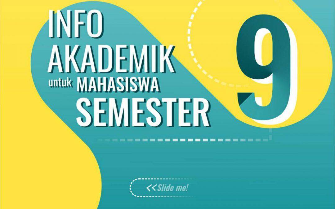 Informasi Akademik untuk Mahasiswa Semester 9