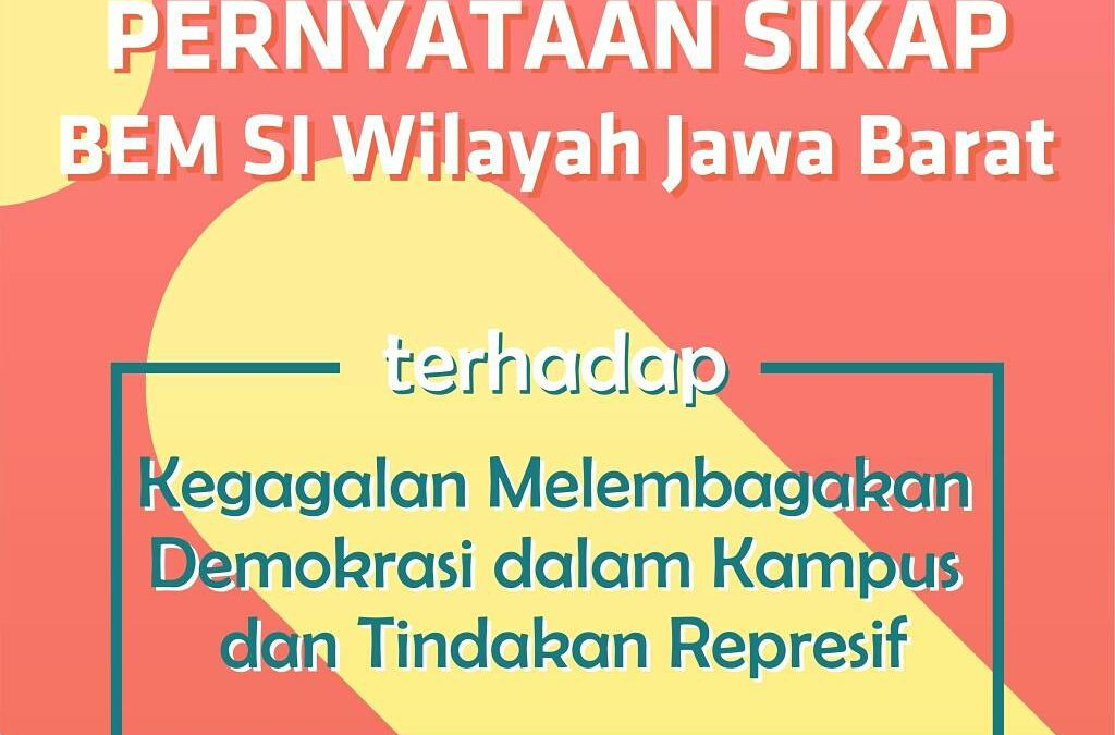 Pernyataan Sikap BEM SI Wilayah Jawa Barat: Terhadap Tindakan Represif Aparat di dalam Kampus dan Kegagalan Melembagakan Demokrasi