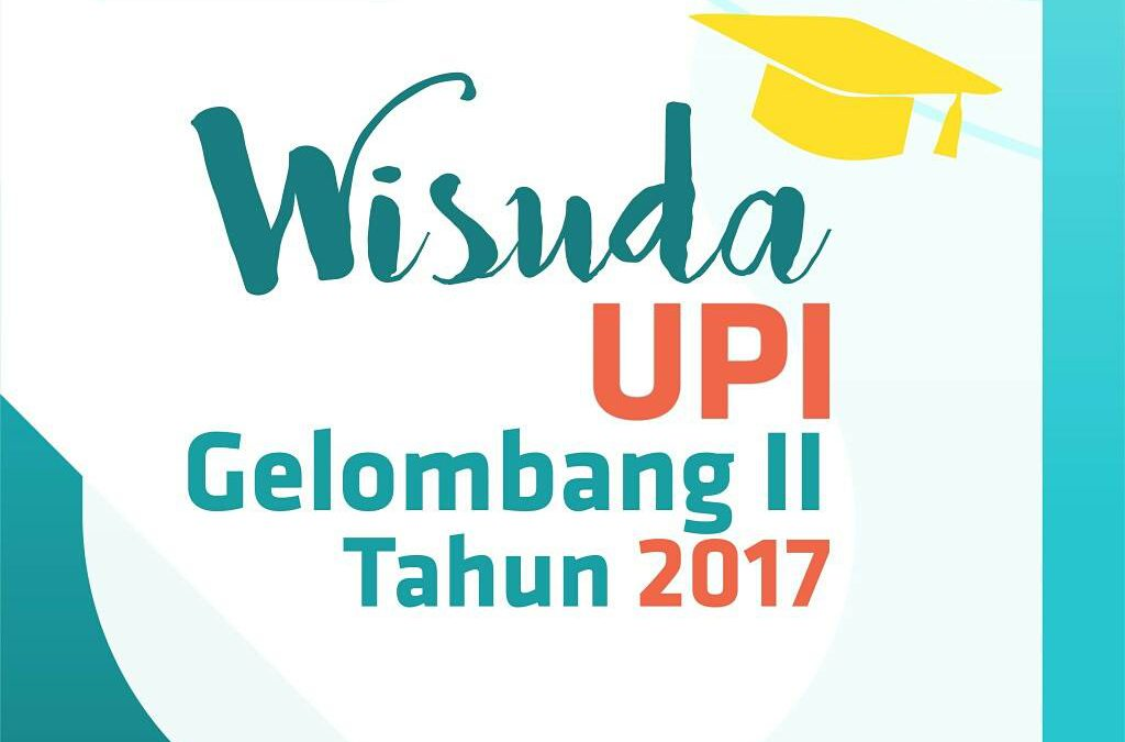 Jadwal Wisuda Gelombang II 2017